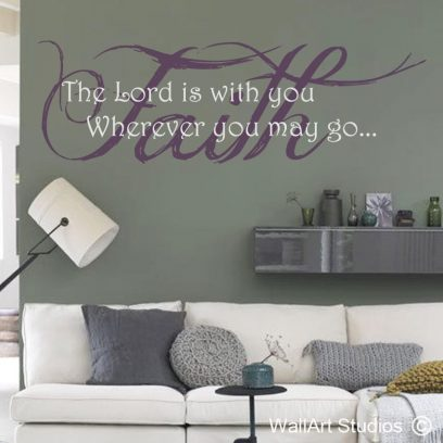 Faith, the Lord is with you wherever you may go wall art decal, bible quotes, religious wall art stickers, custom religious quotes, afrikaans bible quotes