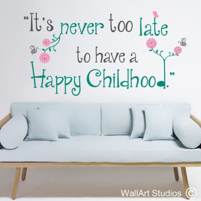 Tom Robbins wall art quote decal, it's never too late to have a happy childhood wall decal, tom robbins wall sticker, famous quotes, quote of the day, inspirational wall art quotes