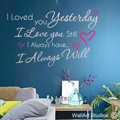 I loved you Yesterday, I love you still wall art valnetine decal, love wall stickerss, love wall art designs, custom wall stickers