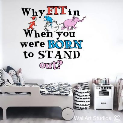 Dr Seuss why fit in wall art sticker, decals, wall tattoos, nursery wall stickers, school, library decals, horton,i am sam, seuss, doctor, custom, kids room decor, home decor